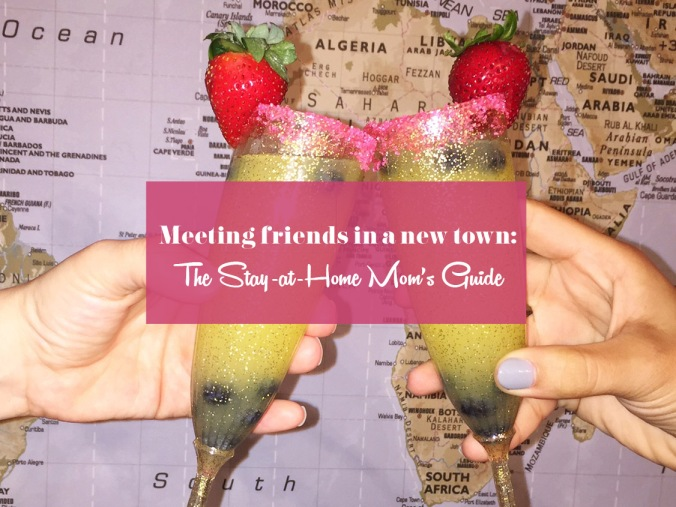 Stay-at-home mom's guide to meeting friends in a new town