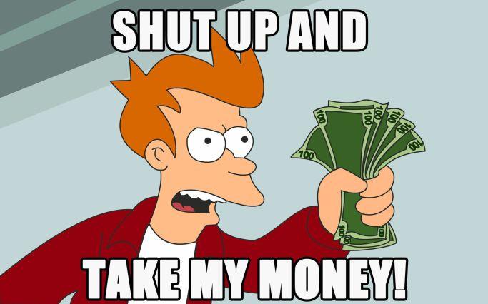 Shut-up-and-take-my-money